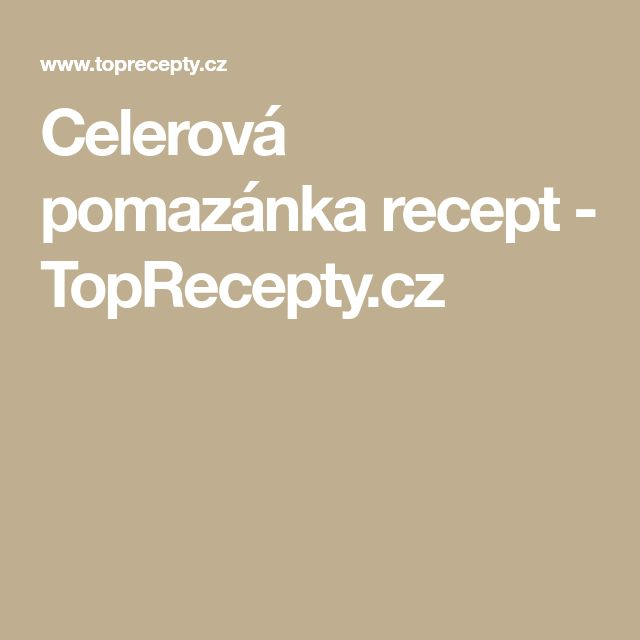 Celerová pomazánka recept - TopRecepty.cz