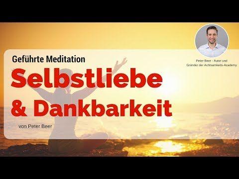 Geführte Meditation - Selbstliebe und Dankbarkeit - YouTube