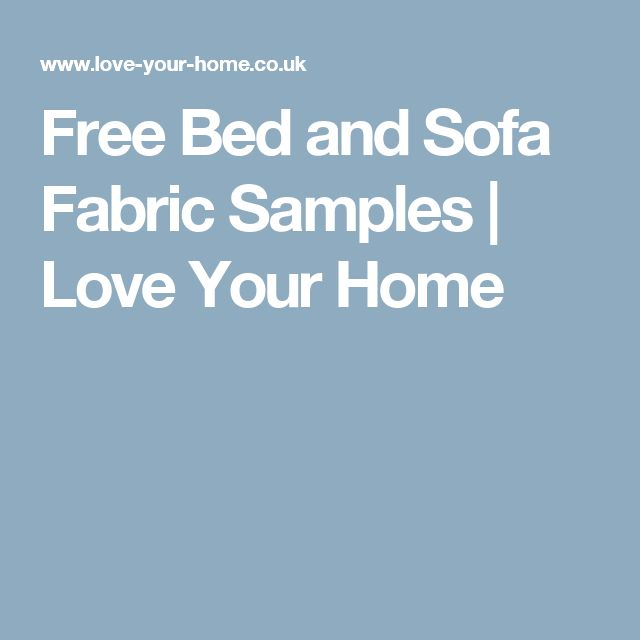 Free Bed and Sofa Fabric Samples | Love Your Home