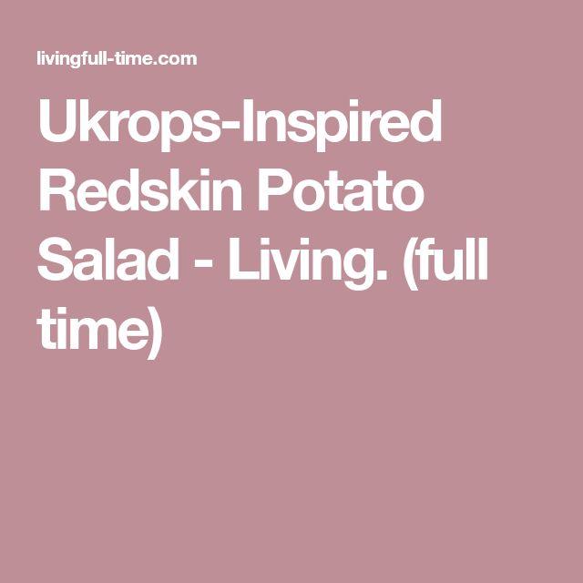 Ukrops-Inspired Redskin Potato Salad - Living. (full time)