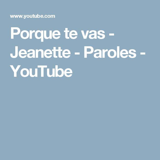 Porque te vas - Jeanette - Paroles - YouTube | comptines ...