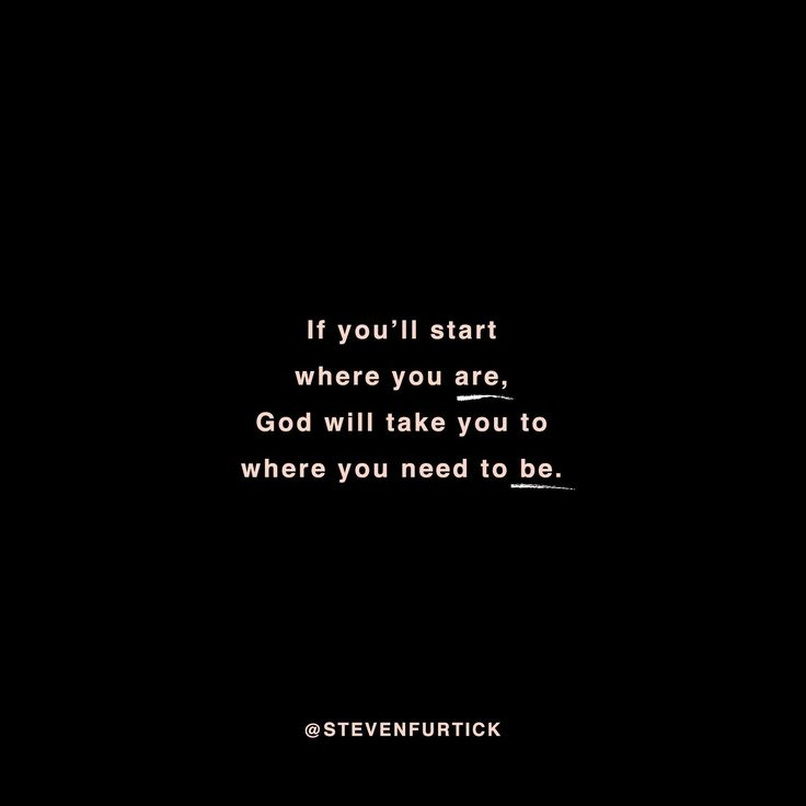 """If you'll start where you are, God will take you to where you need to be."" - Steven Furtick, Setup In The Stronghold"