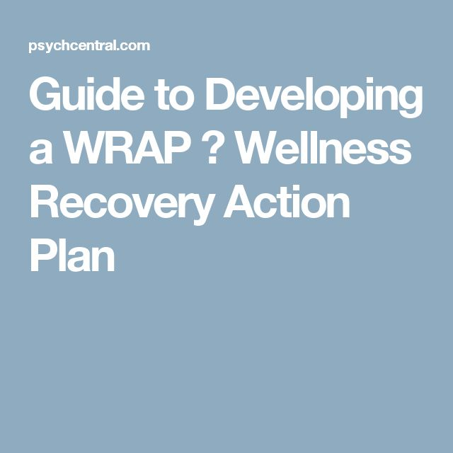 Guide to Developing a WRAP � Wellness Recovery Action Plan