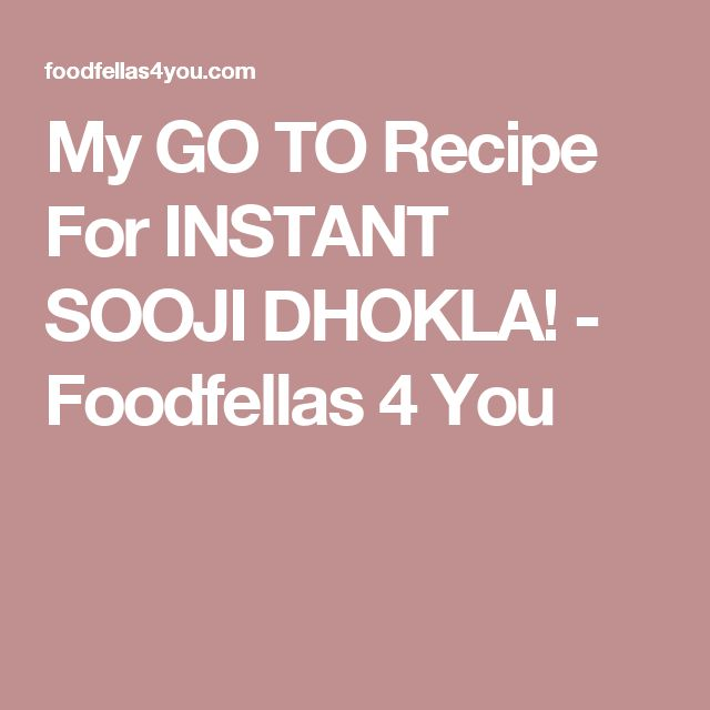 My GO TO Recipe For INSTANT SOOJI DHOKLA! - Foodfellas 4 You