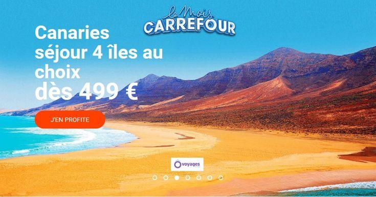 Séjour Canaries Carrefour Voyages 4 Iles aux Choix dès 499.00 €