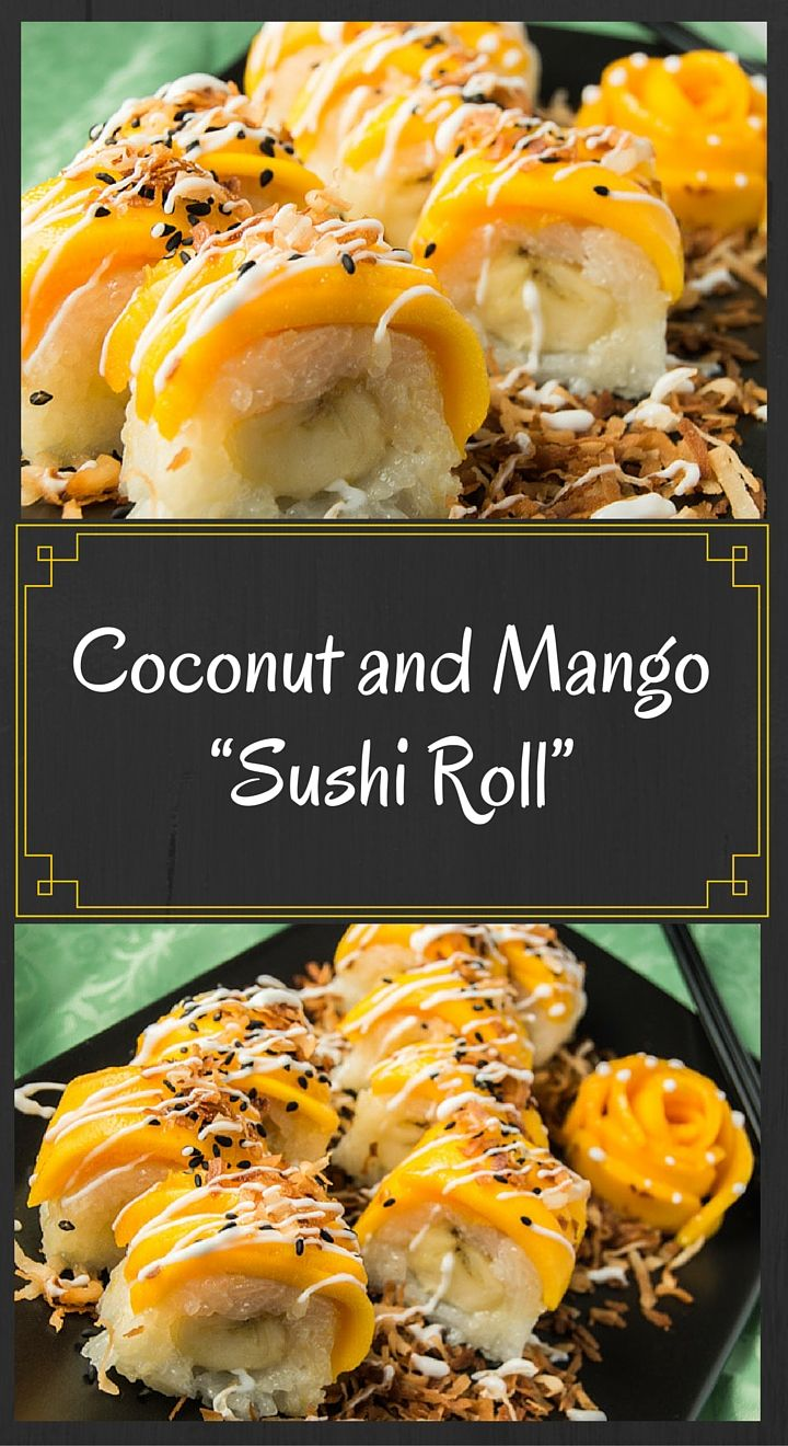 """Coconut and Mango """"Sushi Roll"""" is a play on Thailand's famous """"Mango and Sticky Rice"""""""