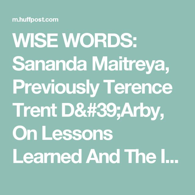 WISE WORDS: Sananda Maitreya, Previously Terence Trent D'Arby, On Lessons Learned And The Italian Lady Who Keeps Him Grounded | The Huffington Post