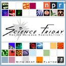 NPR: Science Friday Podcast by Ira Flatow