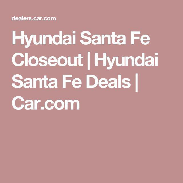 Hyundai Santa Fe Closeout | Hyundai Santa Fe Deals | Car.com
