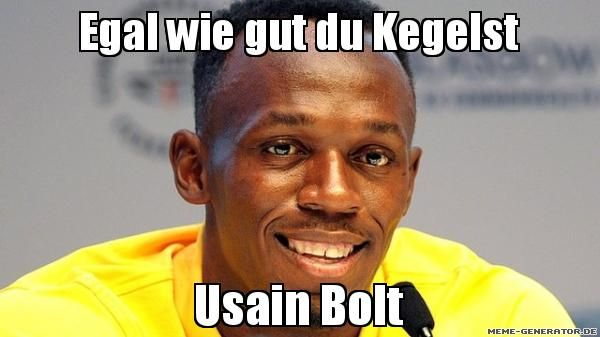 Egal wie gut du Kegelst Usain Bolt