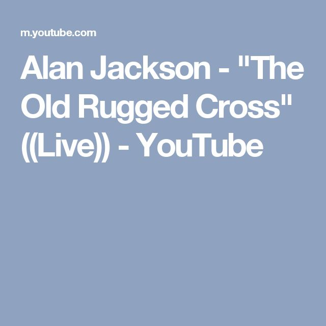 Nice The Old Rugged Cross Lyrics And Chords. Alan Jackson