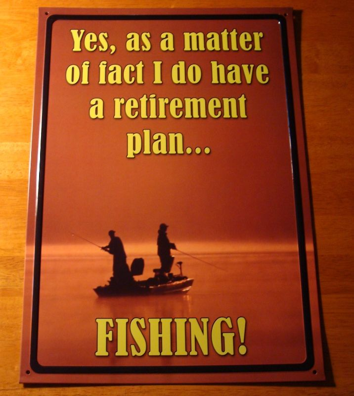 Yes I Do Have A Retirement Plan Fishing Lake Cabin Lodge Home Decor Sign New