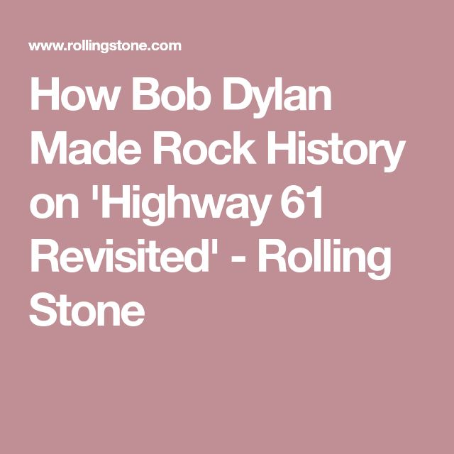 How Bob Dylan Made Rock History on 'Highway 61 Revisited' - Rolling Stone