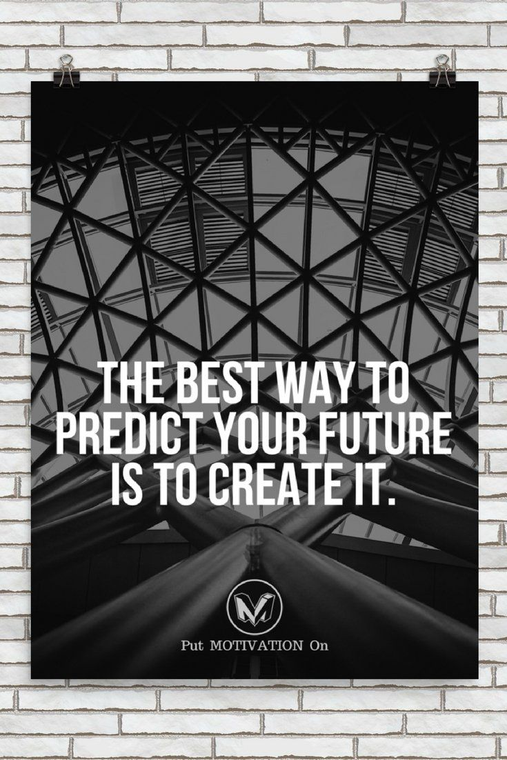 #morningthoughts #quote #Motivation BEST WAY TO PREDICT YOUR FUTURE IS TO CREATE IT