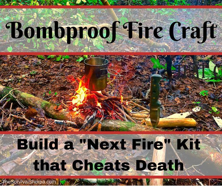 Bombproof Fire Craft- Build a -Next Fire- Kit that Cheats Death - TheSurvivalSherpa.com