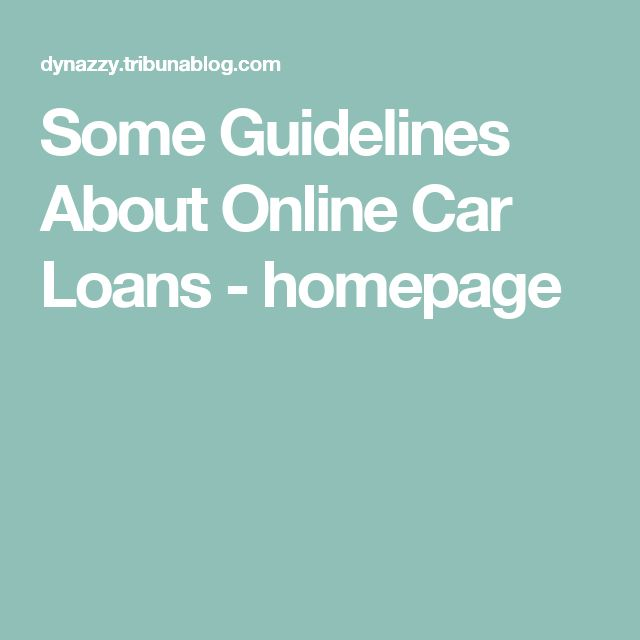 Some Guidelines About Online Car Loans - homepage