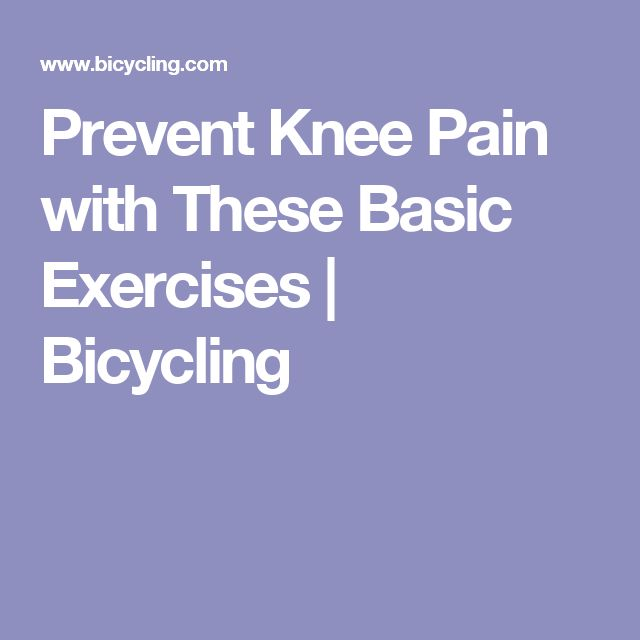 Prevent Knee Pain with These Basic Exercises | Bicycling
