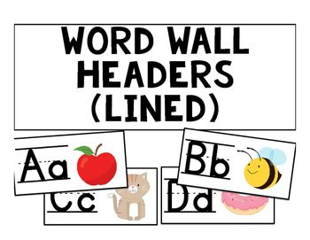 2 sizes of word wall headers (small and large).  Great for the primary classroom.  Lined font and graphic to match the letter/sound.