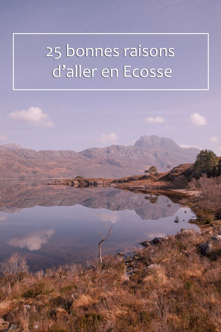 25 bonnes raisons d'aller en Ecosse #Ecosse #brilliantmoments #lovegreatbritain