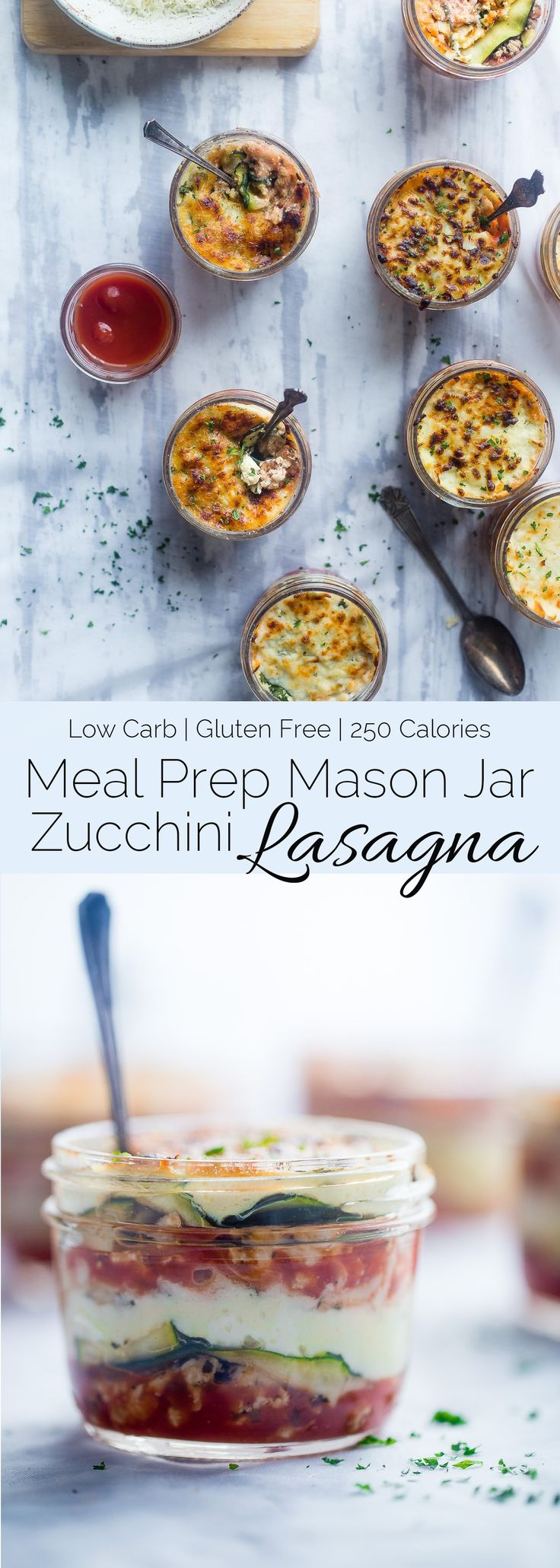 Mason Jar Zucchini Lasagna - The perfect, portable healthy meal that's great for meal prep! They're low carb, gluten free, packed with protein and only 250 calories! | Foodfaithfitness.com | @FoodFaithFit