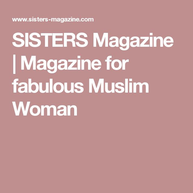 SISTERS Magazine   Magazine for fabulous Muslim Woman