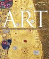 Art : over 2,500 works from cave to contemporary / foreword by Ross King ; [senior editor, Janet Mohun]