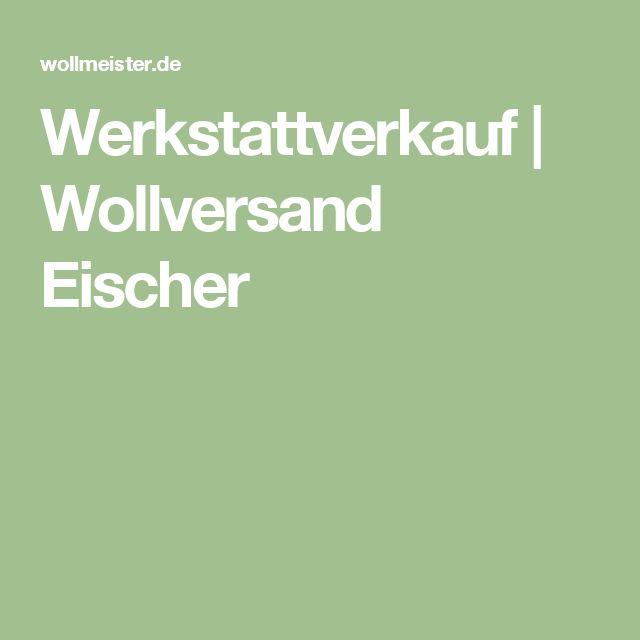 Werkstattverkauf | Wollversand Eischer