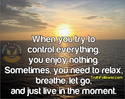 Good Quotes About Living In The Moment: Truth Follower: Live In The Moment, Deep Life Quotes