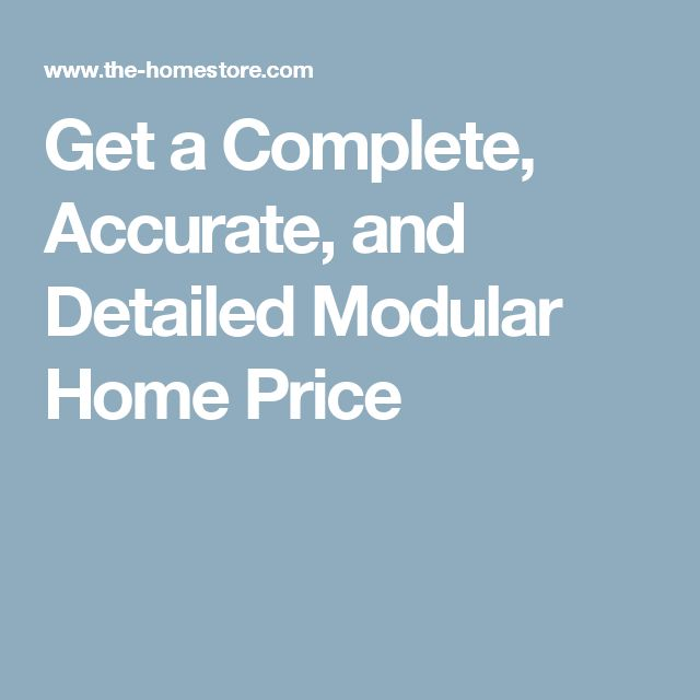 Get A Complete Accurate And Detailed Modular Home Price Modular Home Pricesmodular Homessmall
