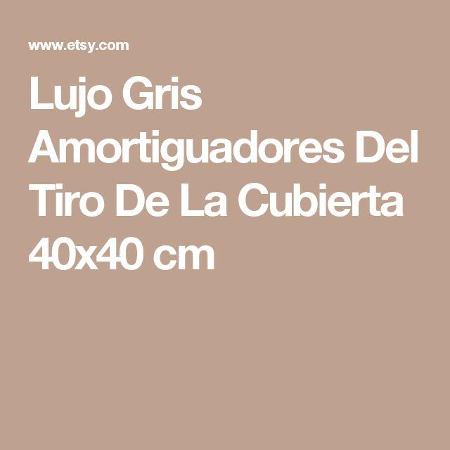 Lujo Gris Amortiguadores Del Tiro De La Cubierta 40x40 cm