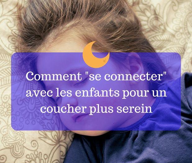 """Comment se """"connecter"""" avec les enfants pour un coucher plus serein"""