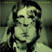 Kings of Leon: Lately been listening it top to bottom