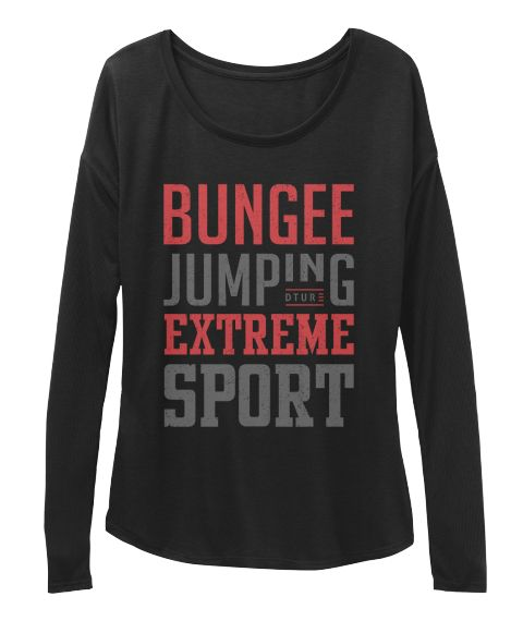 Bungee Jumping Dtur Extreme Sport Black T-Shirt Front