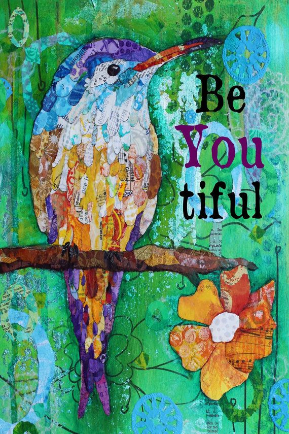 Be You Tiful - Mixed Media Collage Print - 8 X 10 - Inspirational Art - Hummingbird Art - Collage Art - Lisa Morales