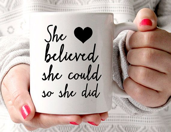 She believed she could so she did Mug Cute by TheBestOfMeDesigns @missbohemia