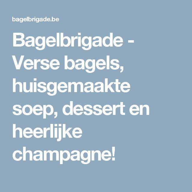 Bagelbrigade - Verse bagels, huisgemaakte soep, dessert en heerlijke champagne!