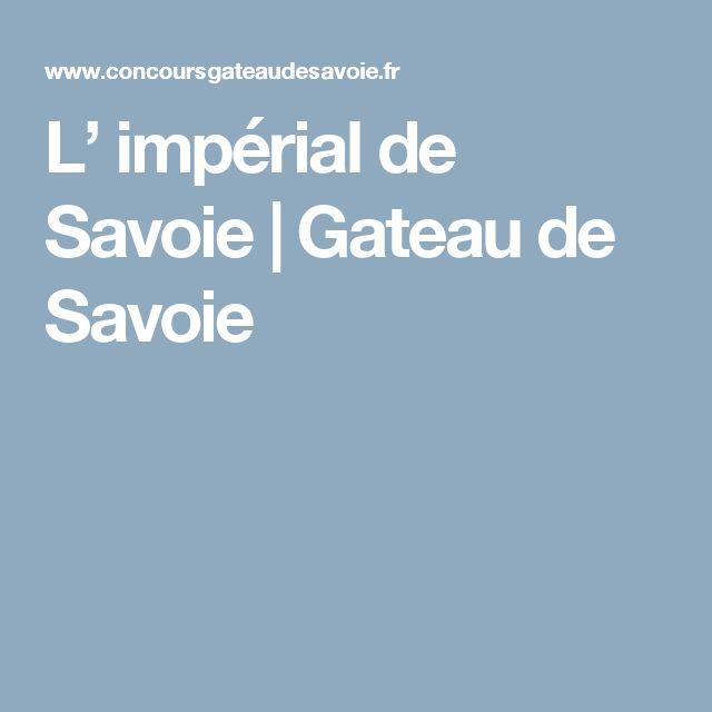 L' impérial de Savoie   Gateau de Savoie