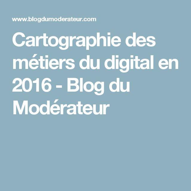 Cartographie des métiers du digital en 2016 - Blog du Modérateur