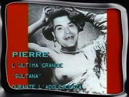 Pierre la Sultana durante l'adolescenza