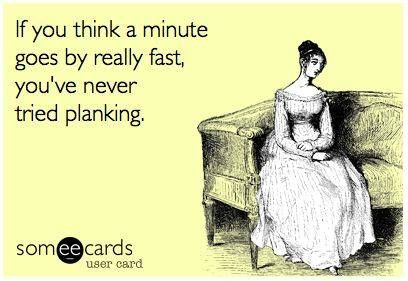 Good morning, everyone! HAH, this is so true! Start your Sunday off with this mini-challenge: Try holding a plank for as long as possible. Tell us your time in the comments! See how to do a plank here:http://dld.bz/d288p