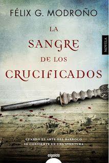 La sangre de los crucificados - Félix G. Modroño http://www.eluniversodeloslibros.com/2016/10/la-sangre-de-los-crucificados-felix-g-modrono.html