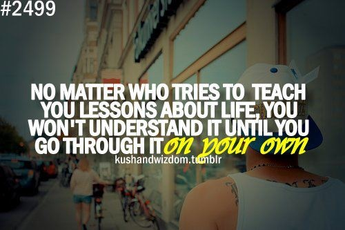;: Life Quotes, Word Inspiration, Life Lessons, So True, Lifelesson, Favorite Quotes, Pictures Quotes, True Stories, Kid