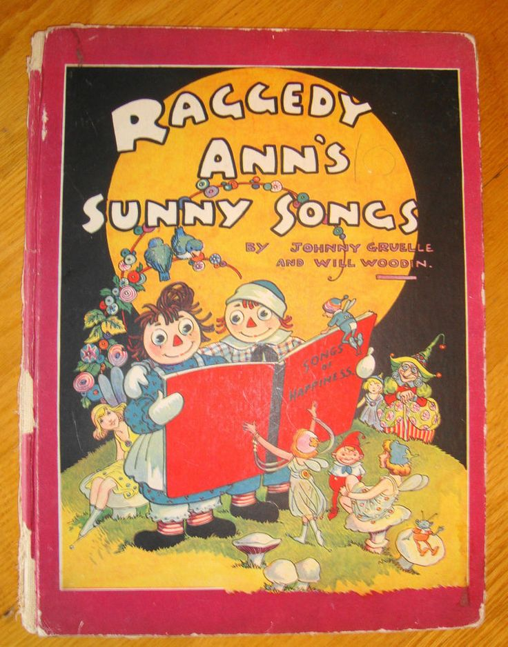 lst Edition Antique 1930 Raggedy Ann Sunny Songs HC Johnny Gruelle,Will Woodin