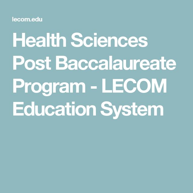 Health Sciences Post Baccalaureate Program - LECOM Education System