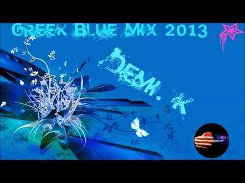 Greek Mix 2013 ελληνικο Mix 2013 Blue Version (Demi k) - YouTube