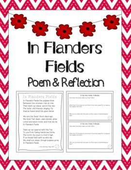 "A copy of the poem In Flanders Fields, and a reflection for students to discuss or write about. A good activity around Remembrance Day for students to think more deeply about the meaning of the poem.  <strong>This is part of my product <a href=""http://www.teacherspayteachers.com/Product/Remembrance-Day-Writing-Activities-1533003"">Remembrance Day Writing Activities </a></strong>  If you have any comments or questions please do not hesitate to contact me through the Q&A section. -Lifelong…"