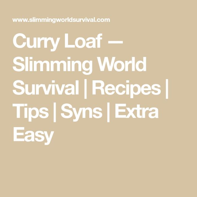 Curry Loaf — Slimming World Survival | Recipes | Tips | Syns | Extra Easy