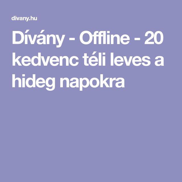 Dívány - Offline - 20 kedvenc téli leves a hideg napokra