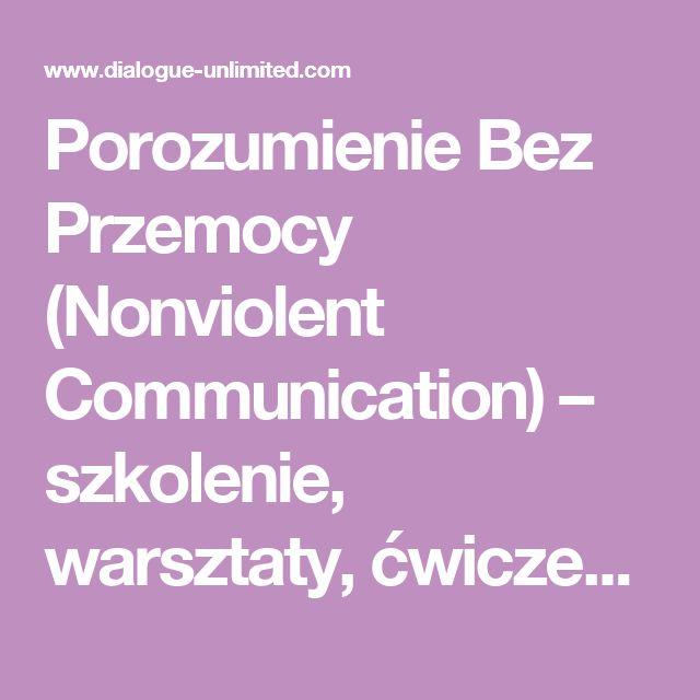 Porozumienie Bez Przemocy (Nonviolent Communication) – szkolenie, warsztaty, ćwiczenia - Dialogue Unlimited