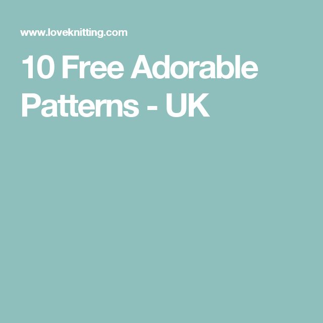 10 Free Adorable Patterns - UK